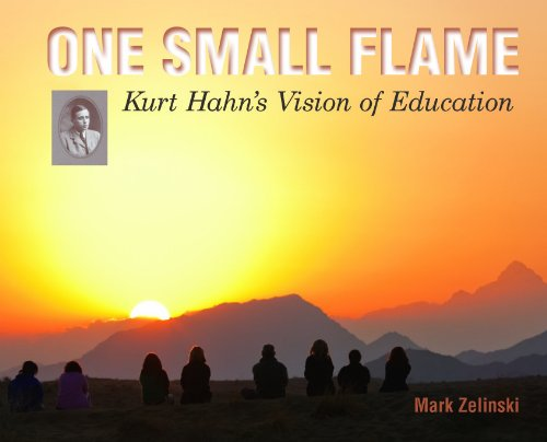 ONE SMALL FLAME: Kurt Hahn's Vision of Education (Hahn Square)