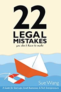 22 Legal Mistakes You Don't Have to Make: A Guide for Start-ups, Small Businesses, & Tech Entrepreneurs from Papervine Press