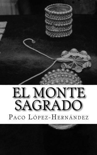 El monte sagrado (Spanish Edition) [Paco Lopez-Hernandez] (Tapa Blanda)