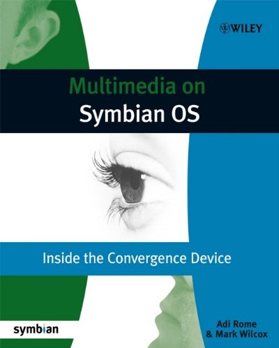 Multimedia on Symbian OS: Inside the Convergence Device (Symbian Press) by Wiley