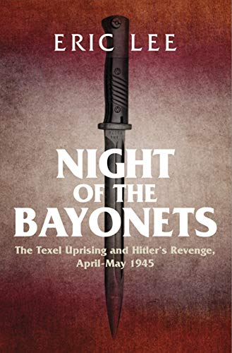 Night of the Bayonets: The Texel Uprising and