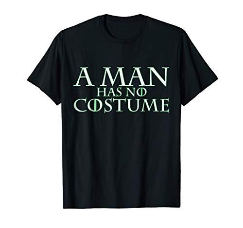 A Man Has No Costume t shirt (Halloween DIY neon hyphy toop) -