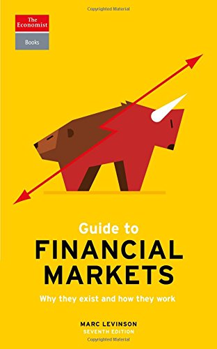 Guide to Financial Markets: Why they exist and how they work (Economist Books) by The Economist