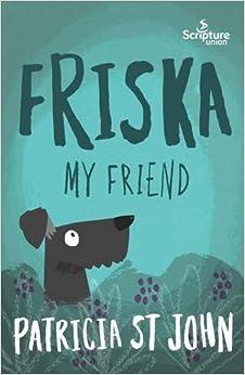 Book Friska My Friend by Patricia St. John (2016-01-19)