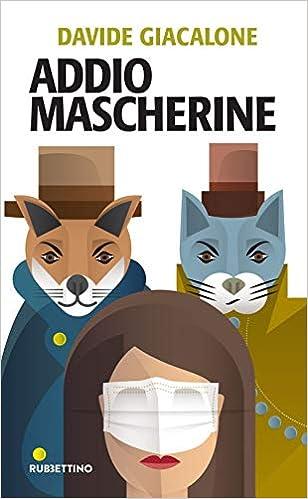 Libri di davide giacalone - addio mascherine (italiano) copertina flessibile 978-8849863352