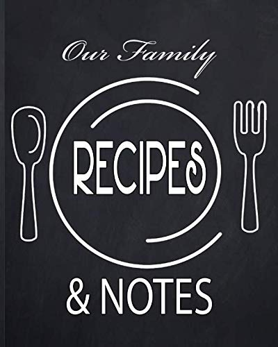 Our Family Recipes and Notes: A 130 Page Black Chalkboard Blank Book