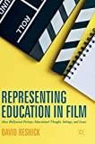 "David Resnick, ""Representing Education In Film: How Hollywood Portrays Educational Thought, Settings and Issues"" (Palgrave Macmillan, 2018)"