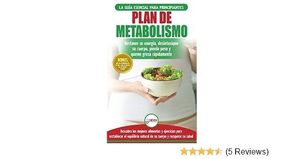 Plan de metabolismo: Recetas de dieta para principiantes Guía para restaurar su energía y acelerar su metabolismo para perder peso (Libro en español / ...