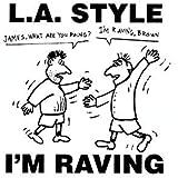 I'm Raving on La Style
