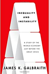 Inequality and Instability: A Study of the World Economy Just Before the Great Crisis Hardcover