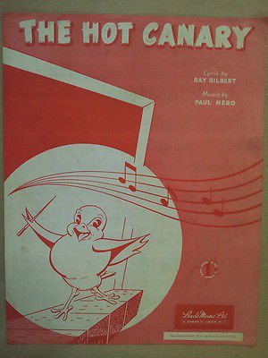 song sheet THE HOT CANARY Ray Gilert, Paul Nero (Hot Canary Sheet Music)