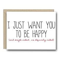 Naughty Valentine's Day Card - I Just Want You To Be Happy