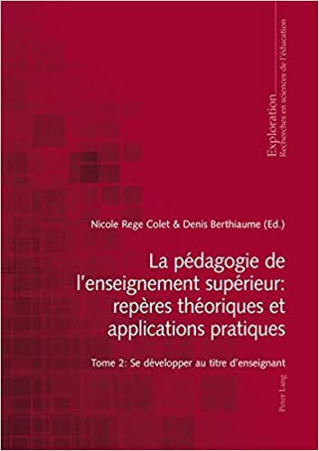 Book La pédagogie de l'enseignement supérieur : repères théoriques et applications pratiques: Tome 2 : Se développer au titre d'enseignant (Exploration) (French Edition)