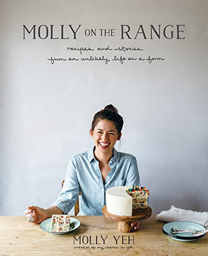 Molly on the Range: Recipes and Stories from An Unlikely Life on a Farm ()