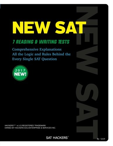 NEW SAT Reading & Writing: All the Logic and Rules behind the Every single SAT question (SAT HACKERS) (Volume 1)