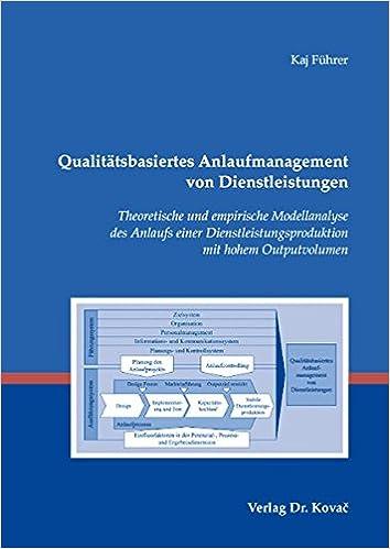 Book Qualitätsbasiertes Anlaufmanagement von Dienstleistungen. Theoretische und empirische Modellanalyse des Anlaufs einer Dienstleistungsproduktion mit hohem Outputvolumen