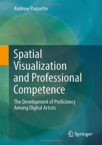 Spatial Visualization and Professional Competence: The Development of Proficiency Among Digital Artists
