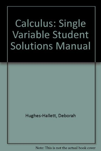 Student Solutions Manual to Accompany Calculus, Single Variable, Third Edition