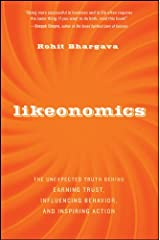 Likeonomics: The Unexpected Truth Behind Earning Trust, Influencing Behavior, and Inspiring Action Kindle Edition