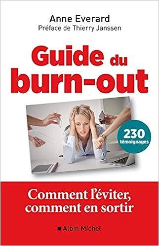 Guide Du Burn Out Comment L Eviter Comment En Sortir Amazon Fr Everard Anne Janssen Thierry Livres