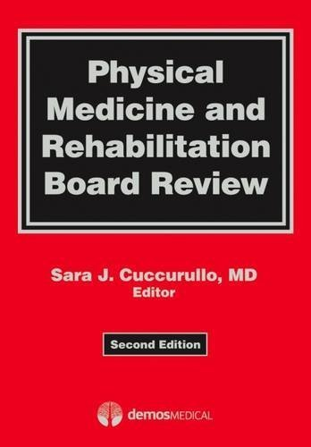 Physical Medicine and Rehabilitation Board Review by Dr. Sara Cuccurullo MD (2009-11-15)