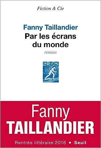 Fanny Taillandier - Par les écrans du monde