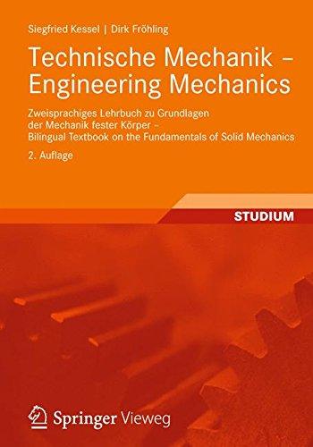Technische Mechanik - Engineering Mechanics: Zweisprachiges Lehrbuch zu Grundlagen der Mechanik fester Körper - Bilingual Textbook on the Fundamentals of Solid Mechanics