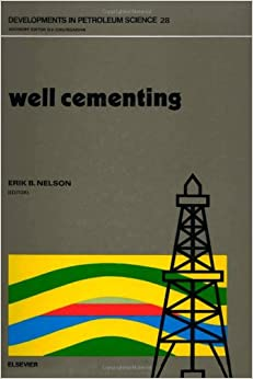 Well Cementing (Developments in Petroleum Science)