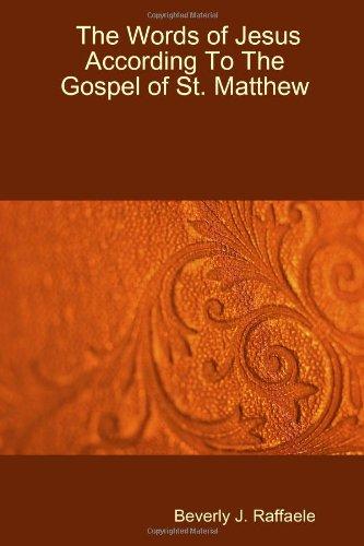 The Words of Jesus According To The Gospel of St. Matthew PDF
