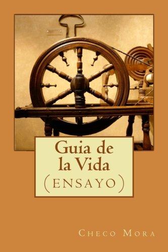 Guia de la Vida: (ensayo) (Spanish Edition)
