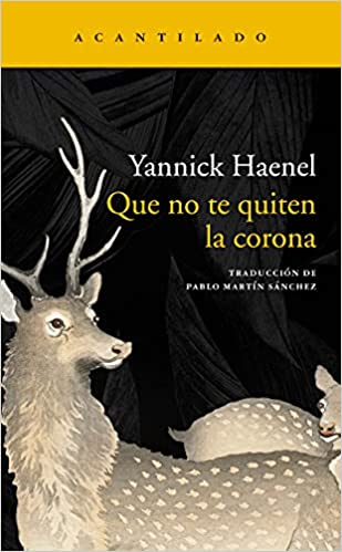 Que no te quiten la corona de Yannick Haenel