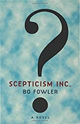 Scepticism Inc. by Bo Fowler (2000-03-16)