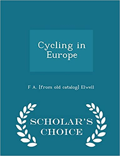 Cycling in Europe - Scholar's Choice Edition