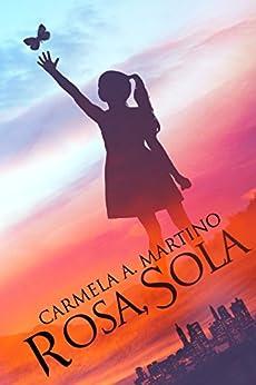 Rosa, Sola by [Martino, Carmela A]