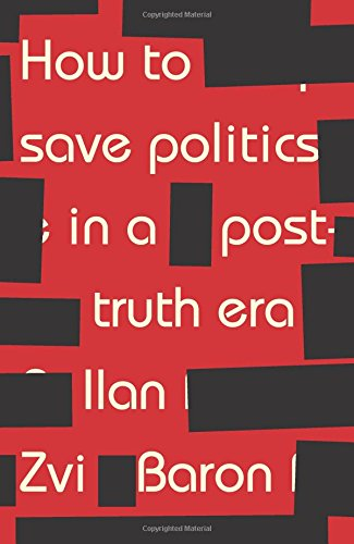 How to save politics in a post-truth era: Thinking through difficult times