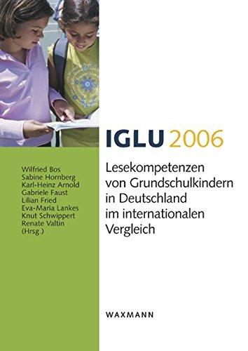 IGLU 2006: Lesekompetenzen von Grundschulkindern in Deutschland im internationalen Vergleich