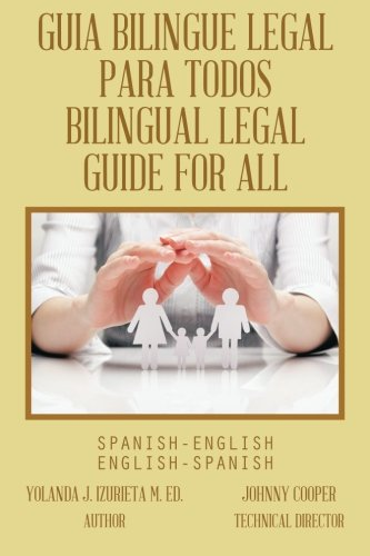 GUIA BILINGUE LEGAL PARA TODOS/ BILINGUAL LEGAL GUIDE FOR ALL: SPANISH-ENGLISH/ENGLISH-SPANISH by Trafford