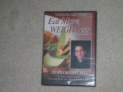 Dean Ornish, M.D.: Eat More, Weigh Less (Updated Version)
