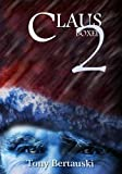 Claus Boxed 2: A Science Fiction Holiday Adventure by  Tony Bertauski in stock, buy online here