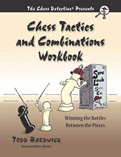 Chess Tactics and Combinations Workbook: Winning the Battles Between the - Chess Combination