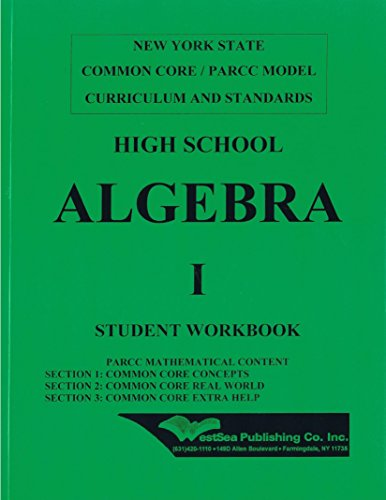 High School Algebra 1 Student Workbook NY State Common Core / PARCC Model Curriculum and Standards
