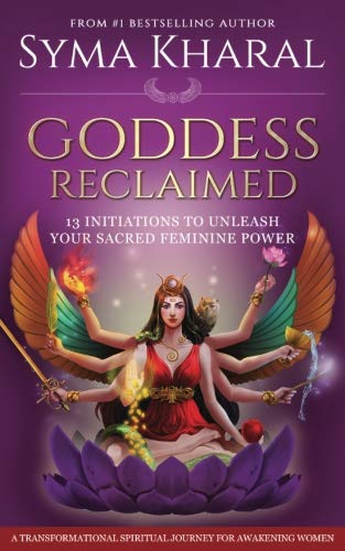 Goddess Reclaimed: 13 Initiations to Unleash Your Sacred Feminine Power pdf epub