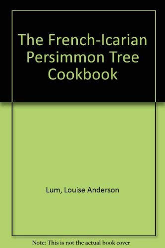 The French-Icarian Persimmon Tree Cookbook (Pollard Cookbook)