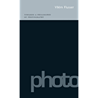 Towards a Philosophy of Photography (English Edition)