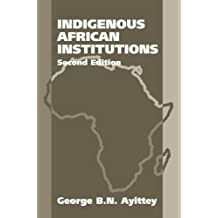 Indigenous African Institutions: 2nd Edition