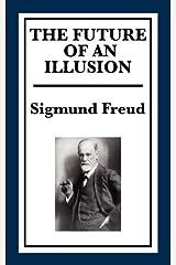 THE FUTURE OF AN ILLUSION Kindle Edition