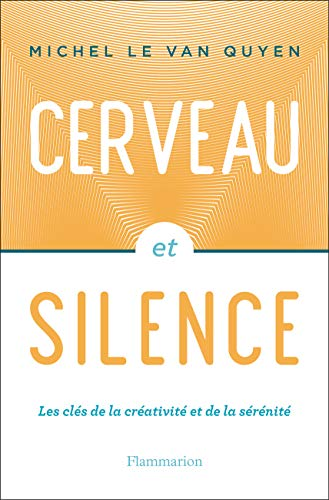 CERVEAU ET SILENCE par  VAN QUYEN MICHE LE (Paperback)