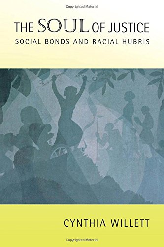 Download The Soul of Justice: Social Bonds and Racial Hubris ebook
