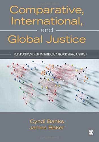 Comparative, International, and Global Justice: Perspectives from Criminology and Criminal Justice