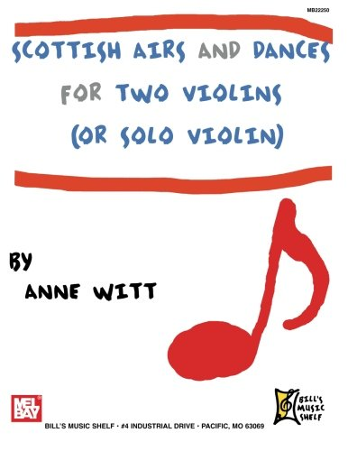 Scottish Airs and Dances for Two Violins: or Solo Violin ()